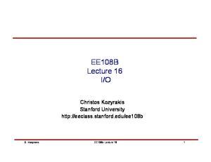 O. Christos Kozyrakis Stanford University