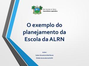 O exemplo do planejamento da Escola da ALRN