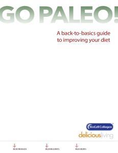 O PALEO! A back-to-basics guide to improving your diet. PALEO FOR HEALTH PALEO DOs & DON Ts PALEO recipes
