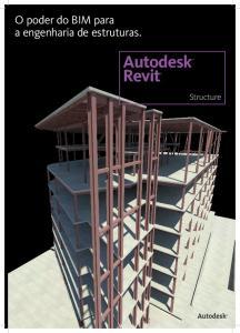 O poder do BIM para a engenharia de estruturas. Autodesk Revit. Structure