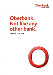 Oberbank. Not like any other bank. Financial Year 2014