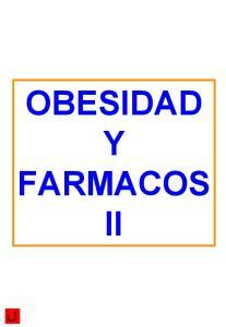 OBESIDAD Y FARMACOS II