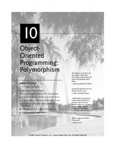 ObjectOriented. Programming: Polymorphism OBJECTIVES. In this chapter you ll learn: The concept of polymorphism