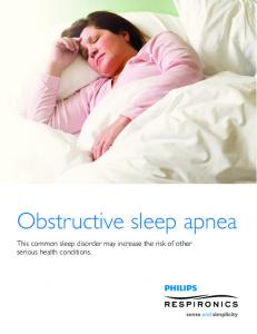 Obstructive sleep apnea This common sleep disorder may increase the risk of other serious health conditions