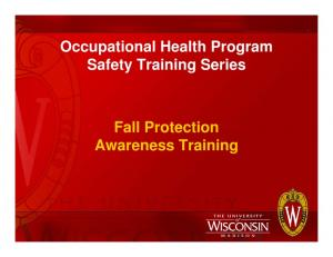 Occupational Health Program Safety Training Series. Fall Protection Awareness Training