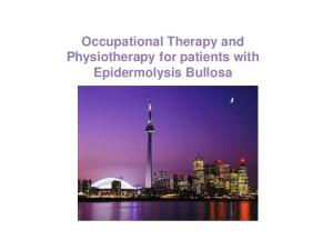 Occupational Therapy and Physiotherapy for patients with Epidermolysis Bullosa
