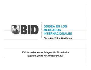 ODISEA EN LOS MERCADOS INTERNACIONALES *