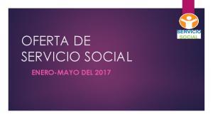 OFERTA DE SERVICIO SOCIAL ENERO-MAYO DEL 2017