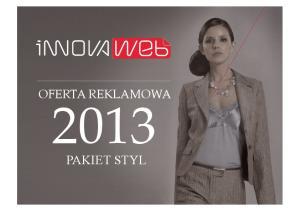 OFERTA REKLAMOWA! 2013! PAKIET STYL