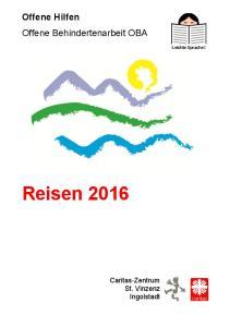 Offene Hilfen Offene Behindertenarbeit OBA. Leichte Sprache! Reisen Caritas-Zentrum St. Vinzenz Ingolstadt