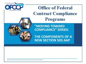 Office of Federal Contract Compliance Programs MOVING TOWARD COMPLIANCE SERIES: THE COMPONENTS OF A NEW SECTION 503 AAP