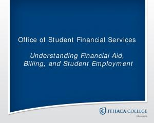 Office of Student Financial Services. Understanding Financial Aid, Billing, and Student Employment