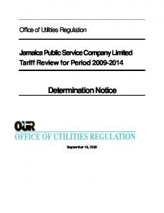 Office of Utilities Regulation. Jamaica Public Service Company Limited Tariff Review for Period Determination Notice