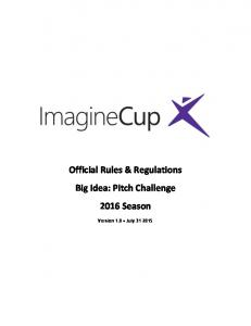 Official Rules & Regulations Big Idea: Pitch Challenge 2016 Season