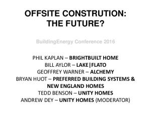 OFFSITE CONSTRUTION: THE FUTURE?