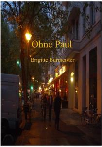 Ohne Paul. Ohne Paul. Brigitte Burmeister. BBBerlin