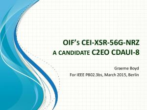 OIF S CEI-XSR-56G-NRZ A CANDIDATE C2EO CDAUI-8