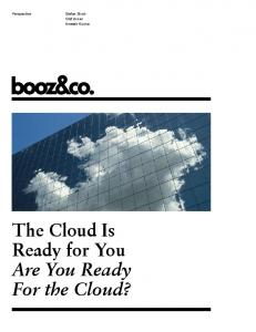 Olaf Acker Aneesh Kumar. The Cloud Is Ready for You Are You Ready For the Cloud?