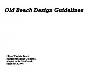 Old Beach Design Guidelines. City of Virginia Beach Residential Design Guidelines Adopted by the City Council, December 20, 2005