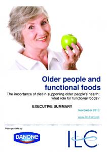 Older people and functional foods The importance of diet in supporting older people s health; what role for functional foods?
