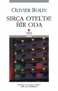 Olivier Rolin SIRÇA OTEL DE BÝR ODA