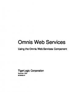 Omnis Web Services. Using the Omnis Web Services Component. TigerLogic Corporation September