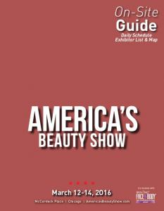On-Site. Guide. Daily Schedule Exhibitor List & Map. Co-located with. March 12-14, 2O16. McCormick Place Chicago AmericasBeautyShow