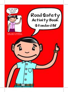 ON THE ROAD FOR YOUR SAFETY. Road Safety. Activity Book Standard IV ROAD SAFETY AWARENESS PROGRAMME FOR CHILDREN