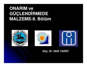 ONARIM ve GÜÇLENDİRMEDE MALZEME-II. Bölüm. Doç. Dr. Halit YAZICI