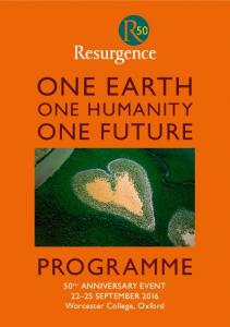 ONE EARTH ONE FUTURE ONE HUMANITY September 2016 Worcester College, Oxford ONE EARTH ONE HUMANITY ONE FUTURE 1