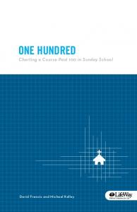 ONE HUNDRED Charting a Course Past 100 in Sunday School