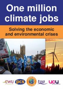 One million climate jobs. Solving the economic and environmental crises