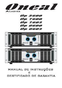 Oneal MANUAL DE INSTRUÇÕES E CERTIFICADO DE GARANTIA. Op 5600 Op 7600 Op 7602 Op 8600 Op Audio. Oneal Audio. Oneal Audio OP5600 OP7600