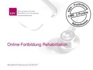 Online-Fortbildung Rehabilitation 1. Online-Fortbildung Rehabilitation