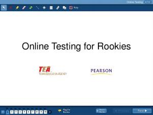 Online Testing for Rookies