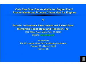 Only Raw Sour Gas Available for Engine Fuel? Proven Membrane Process Cleans Gas for Engines. Membrane Technology and Research, Inc