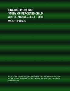 ONTARIO INCIDENCE STUDY OF REPORTED CHILD ABUSE AND NEGLECT 2013