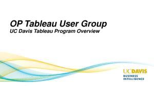 OP Tableau User Group UC Davis Tableau Program Overview