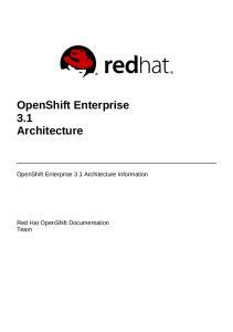 OpenShift Enterprise 3.1 Architecture