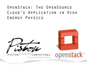 OpenStack: The OpenSource Cloud s Application in High Energy Physics