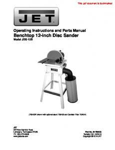 Operating Instructions and Parts Manual Benchtop 12-inch Disc Sander Model JDS-12B