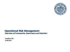 Operational Risk Management: Overview of Frameworks, Governance and Evolution