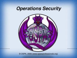 Operations Security. OSPA, 2009 (www.opsecprofessionals.org)
