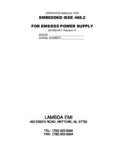 OPERATOR MANUAL FOR Revision A MODEL SERIAL NUMBER LAMBDA EMI 405 ESSEX ROAD, NEPTUNE, NJ TEL: (732) FAX: (732)