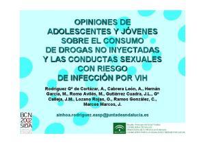 OPINIONES DE ADOLESCENTES Y JÓVENES SOBRE EL CONSUMO DE DROGAS NO INYECTADAS Y LAS CONDUCTAS SEXUALES CON RIESGO DE INFECCIÓN POR VIH