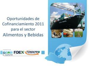 Oportunidades de Cofinanciamiento 2011 para el sector Alimentos y Bebidas