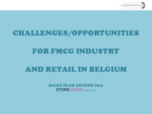 OPPORTUNITIES FOR FMCG INDUSTRY AND RETAIL IN BELGIUM