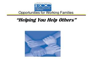 Opportunities for Working Families. Helping You Help Others