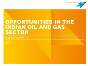 OPPORTUNITIES IN THE INDIAN OIL AND GAS SECTOR