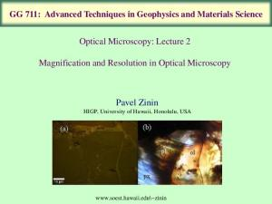 Optical Microscopy: Lecture 2. Magnification and Resolution in Optical Microscopy. Pavel Zinin HIGP, University of Hawaii, Honolulu, USA